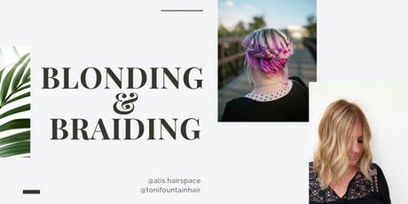 Blonding & Braids ~ HANDS ON (Monrovia, CA) tickets