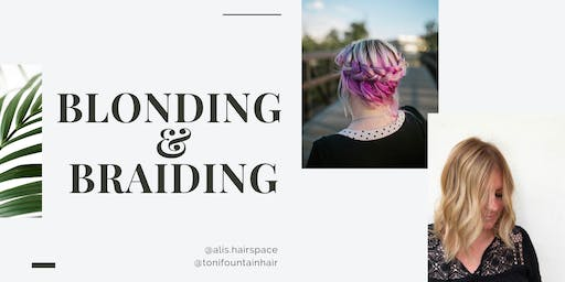 Blonding & Braids ~ HANDS ON (Monrovia, CA)