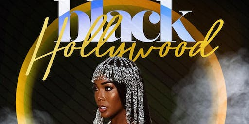 """ BLACK HOLLYWOOD "" LADIES FREE W/RSVP"