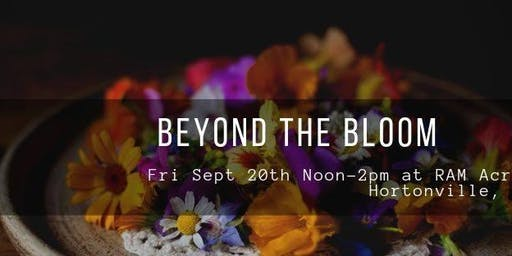 Beyond the Bloom at RAM Acres