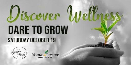 Discover Wellness - Dare to Grow
