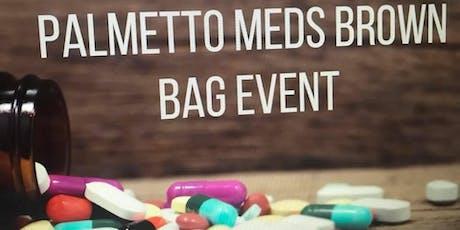 Palmetto Advantage Care Presents: Palmetto Meds Brown Bag tickets