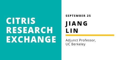 CITRIS Research Exchange - Jiang Lin