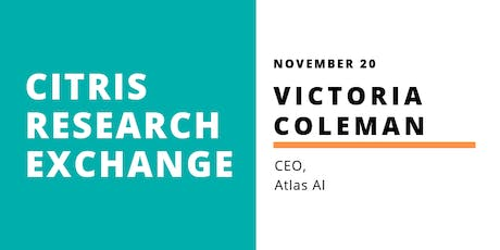 CITRIS Research Exchange - Victoria Coleman tickets