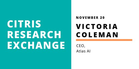 CITRIS Research Exchange - Victoria Coleman tickets