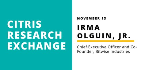 CITRIS Research Exchange - Irma Olguin Jr. tickets