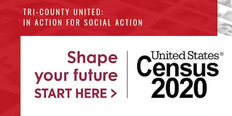 Tri-County United Forum:  Census 2020 tickets