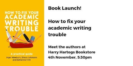 Book Launch: How to fix your academic writing trouble tickets
