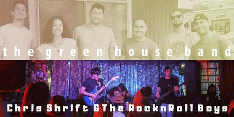 Chris Shrift and the Rock n Roll Boys and The Green House Band tickets