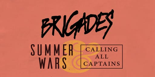 Brigades, Summer Wars, Calling All Captains, Happy, and Foxglove