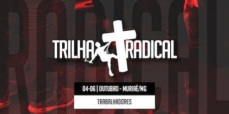 TRABALHADORES TRILHA MURIAÉ OUTUBRO 2019 ingressos