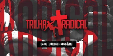 TRILHA RADICAL MURIAÉ -MG // OUTUBRO 2019 ingressos