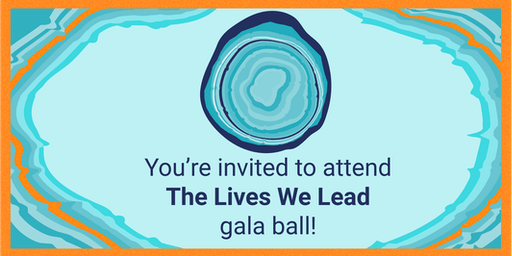 The Lives We Lead Gala Ball