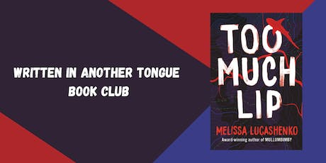 Written in Another Tongue Book Club: Too Much Lip - Newcastle Library tickets