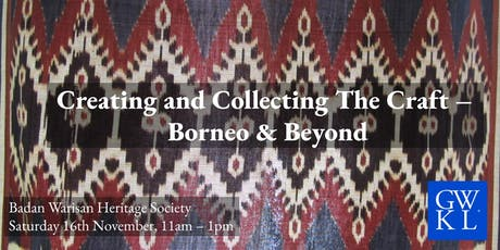 Creating and Collecting The Craft - Borneo & Beyond tickets