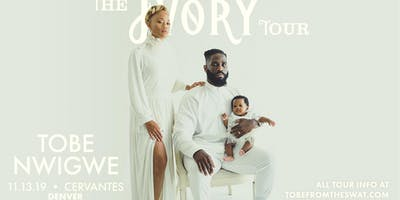 Tobe Nwigwe - The Ivory Tour w/ Special Guests