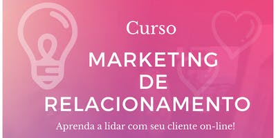 Curso - Marketing de Relacionamento - Digital