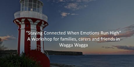 'Staying Connected When Emotions Run High' Workshop for Families and Carers tickets