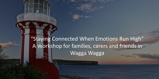 'Staying Connected When Emotions Run High' Workshop for Families and Carers