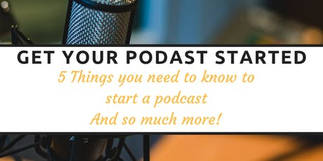 Get Your Podcast Started! tickets