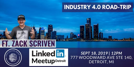 Linkedin Detroit Meetup with Zack Scriven Industry 4.0 Influencer
