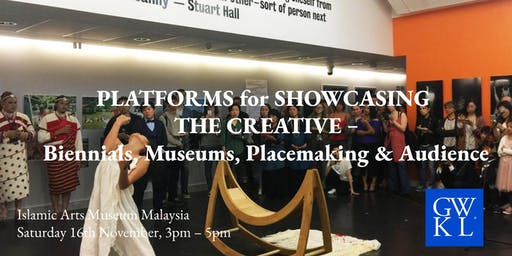 SHOWCASING THE CREATIVE – Biennials, Museums, Placemaking & Audience