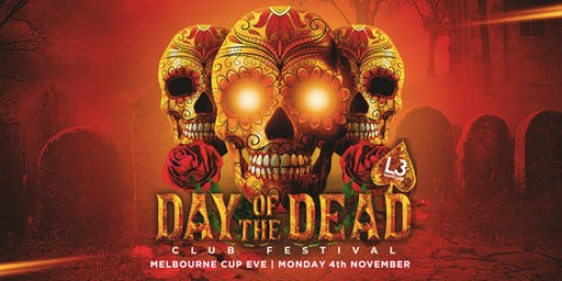 Day of The Dead Club Festival | Melbourne Cup Eve