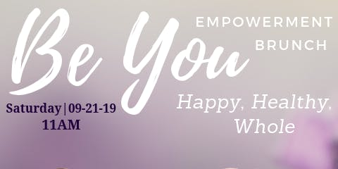 Be You: Happy, Healthy, Whole Empowerment Brunch