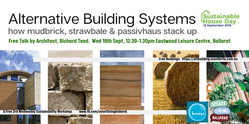 Strawbale Mudbrick PassivHaus: Alternative Building Systems & How They Stack Up FREE TALK Smart Living Ballarat Sustainable House Day