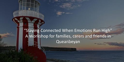 'Staying Connected When Emotions Run High'  Queanbeyan Families workshop