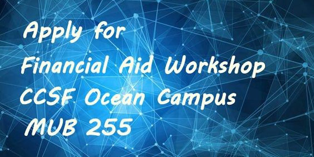 Apply for Financial Aid Workshop - Ocean Campus Tickets, Fri ... on ccsf wellness center, ccsf rams logo, university of san francisco campus map,