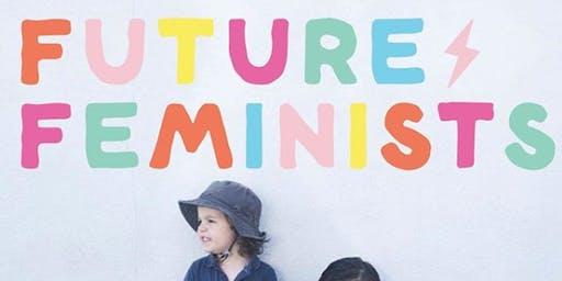 Storytime: Future Feminists