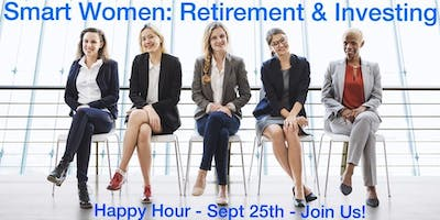 Smart Women: Retirement & Investing - Happy Hour