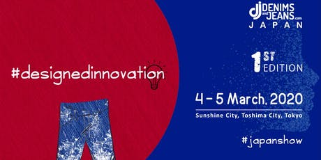 Designed Innovation - Denimsandjeans Japan tickets