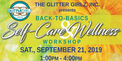 The Glitter Girlz, Inc. Back-to-Basics Self-Care & Wellness Workshop