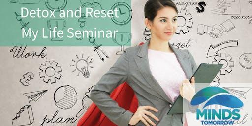 Detox and Reset My Life Seminar - Carindale