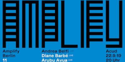 Amplify Berlin 11: Andrea Belfi / Arubu Avua / Diane Barbé