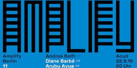 Amplify Berlin 11: Andrea Belfi / Arubu Avua / Diane Barbé tickets
