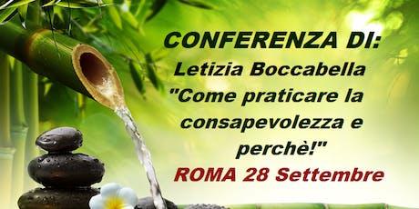 """Conferenza: """"Come praticare la consapevolezza e perchè!"""" - Relatrice: Letizia Boccab... biglietti"""
