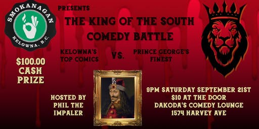 Smokanagan presents the King of the South Comedy Battle