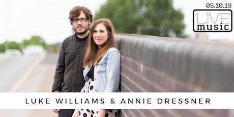 Live Music with Luke Williams & Annie Dressner tickets