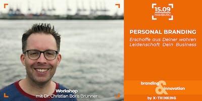 PERSONAL BRANDING: Erschaffe aus Deiner wahren Leidenschaft DEIN Business