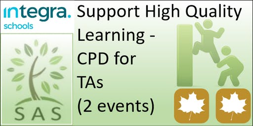 CPD for TAs - Inclusion - Supporting High Quality Learning (2 session course)