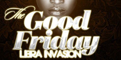 THE Good Friday LIBRA INVASION
