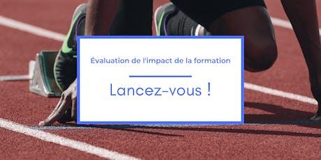 Evaluation de l'impact de la formation : lancez-vous ! billets