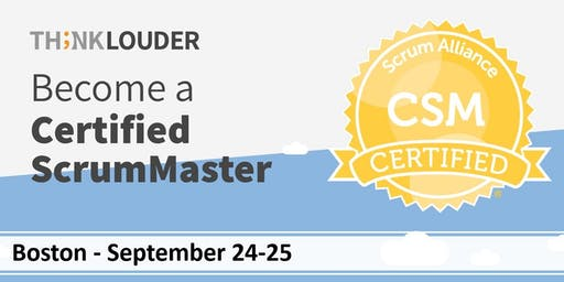 Boston, MA - Sep 24-25 Certified ScrumMaster® Workshop (CSM)