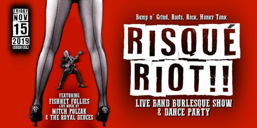 RISQUÉ RIOT 2!! Live Band Burlesque & Record Release Dance Party!