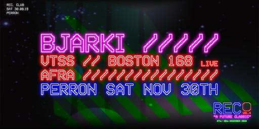 REC. // Bjarki | Boston 168 (live) | VTSS | Afra // Perron