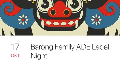 Barong Family Label Night ADE tickets