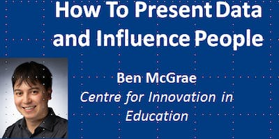 How to present data and influence people